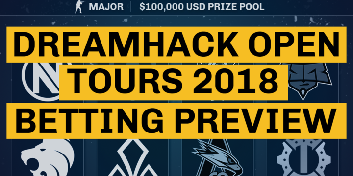 Dreamhack Open Tours 2018 Betting Preview